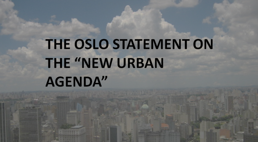 "THE OSLO STATEMENT ON THE ""NEW URBAN AGENDA"""
